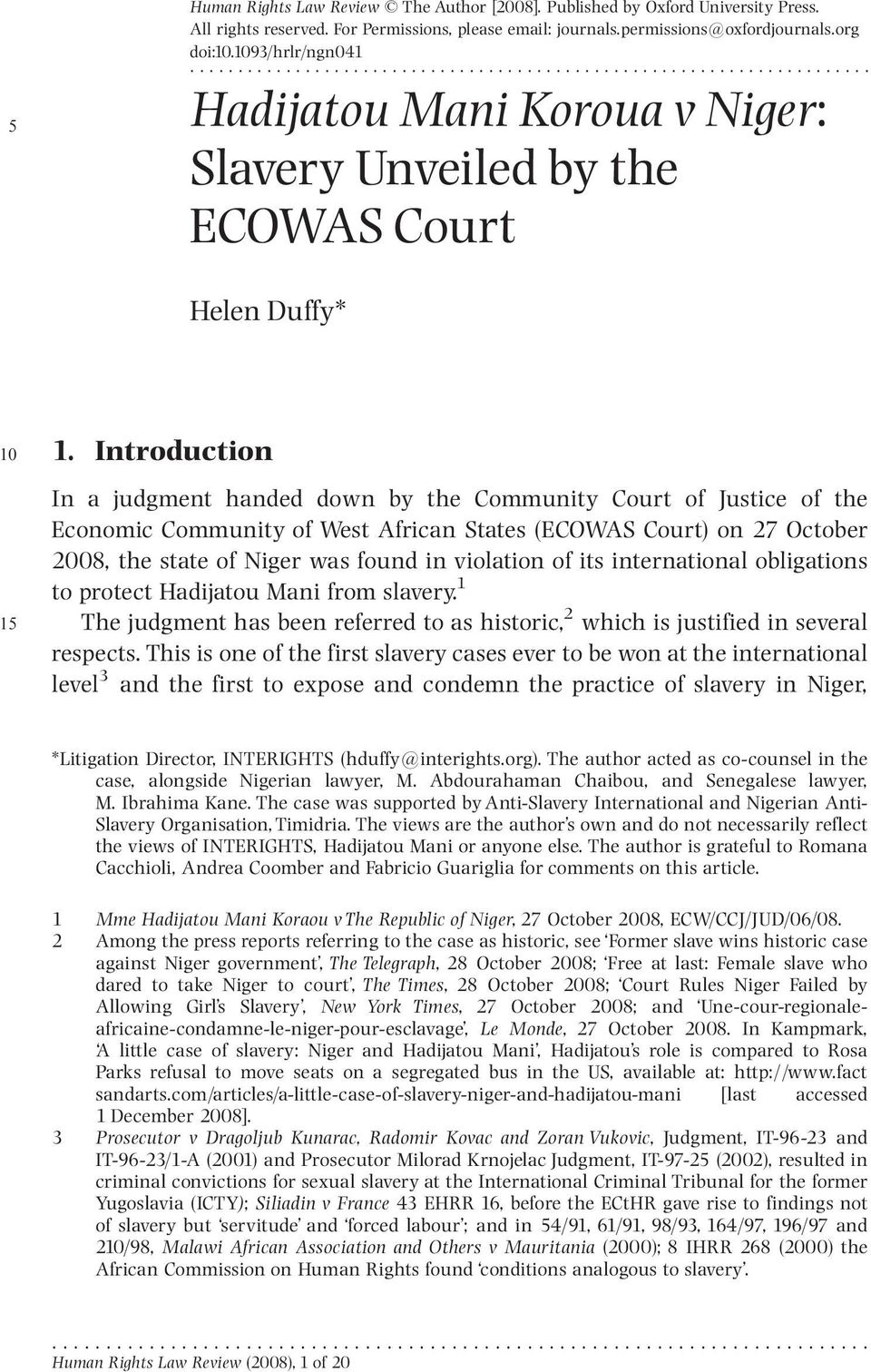 Introduction In a judgment handed down by the Community Court of Justice of the Economic Community of West African States (ECOWAS Court) on 27 October 2008, the state of Niger was found in violation
