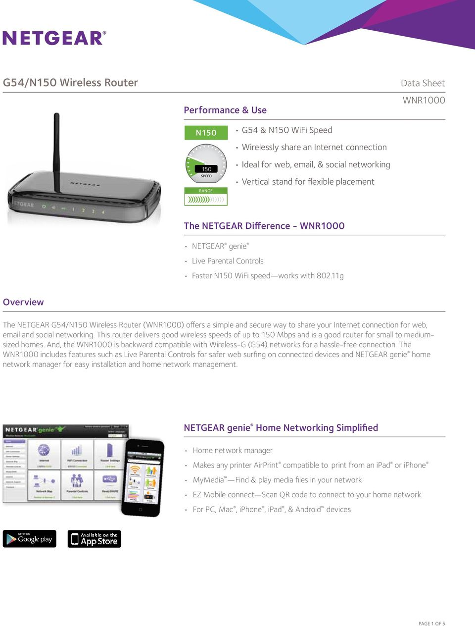 11g Overview The NETGEAR G54/N150 Wireless Router () offers a simple and secure way to share your Internet connection for web, email and social networking.