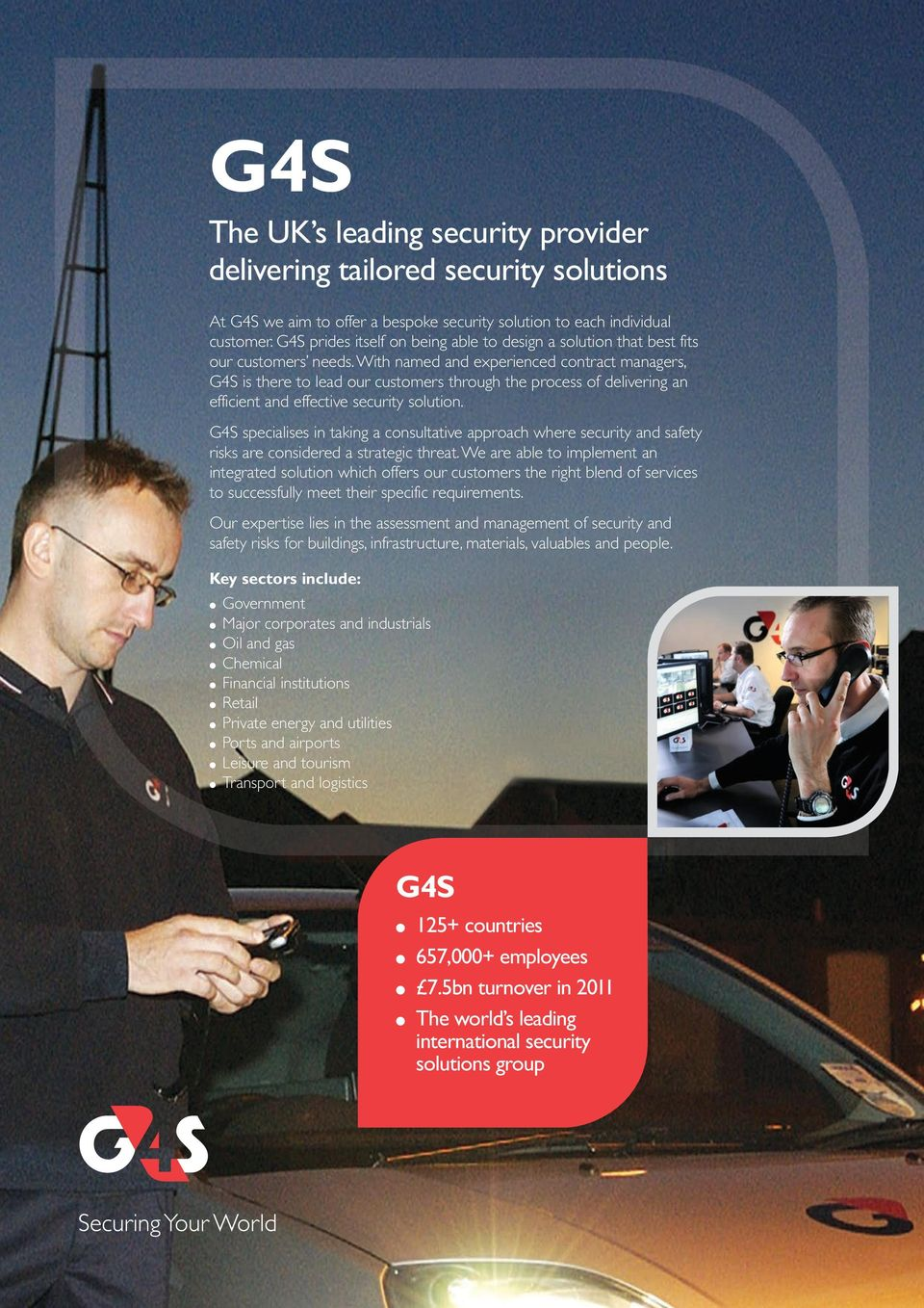 With named and experienced contract managers, G4S is there to lead our customers through the process of delivering an efficient and effective security solution.
