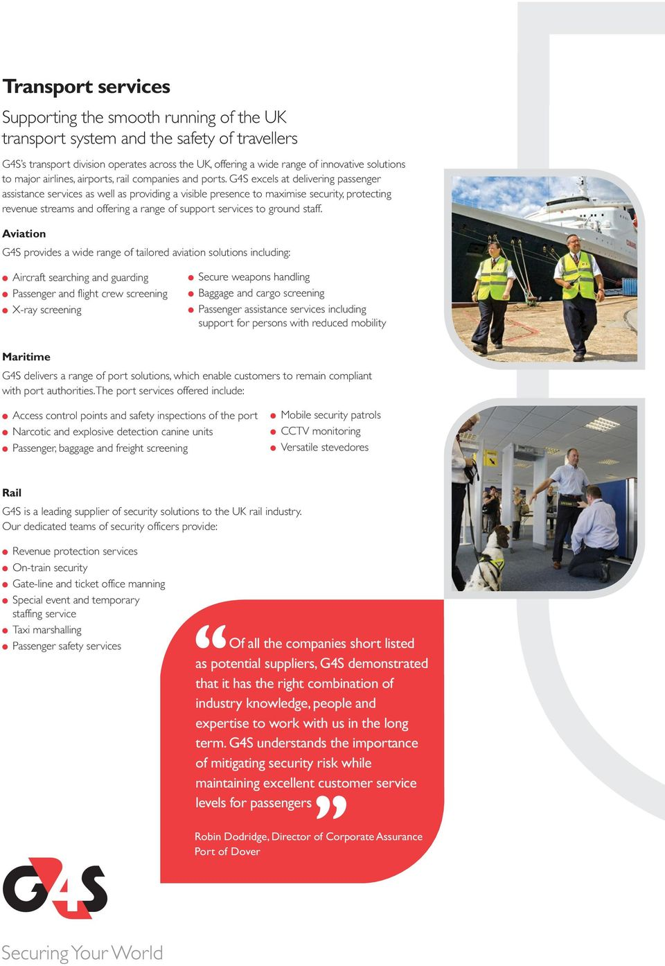 G4S excels at delivering passenger assistance services as well as providing a visible presence to maximise security, protecting revenue streams and offering a range of support services to ground
