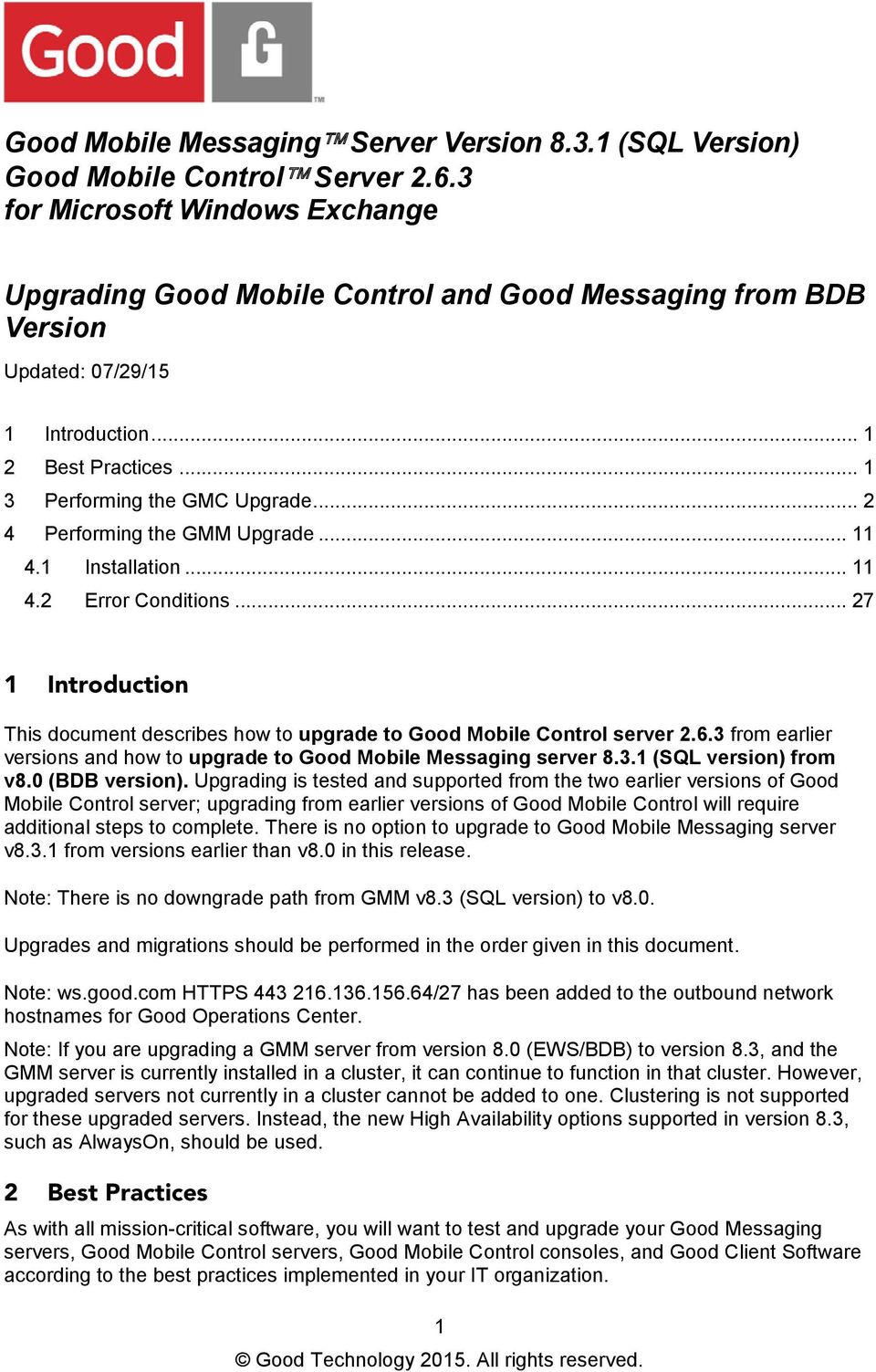 .. 2 4 Performing the GMM Upgrade... 11 4.1 Installation... 11 4.2 Error Conditions... 27 1 Introduction This document describes how to upgrade to Good Mobile Control server 2.6.