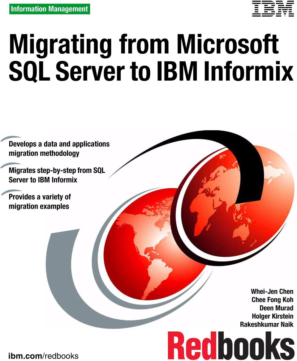 Server to IBM Informix Provides a variety of migration examples Whei-Jen