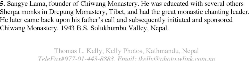 Tibet, and had the great monastic chanting leader.