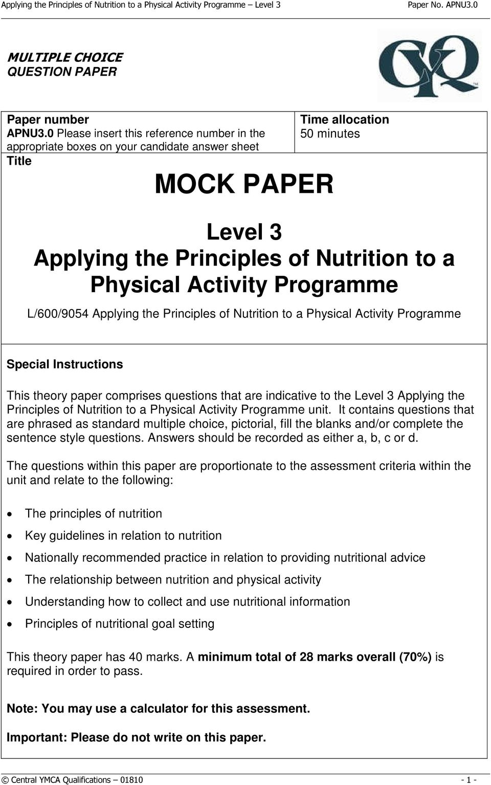 Activity Programme L/600/9054 Applying the Principles of Nutrition to a Physical Activity Programme Special Instructions This theory paper comprises questions that are indicative to the Level 3