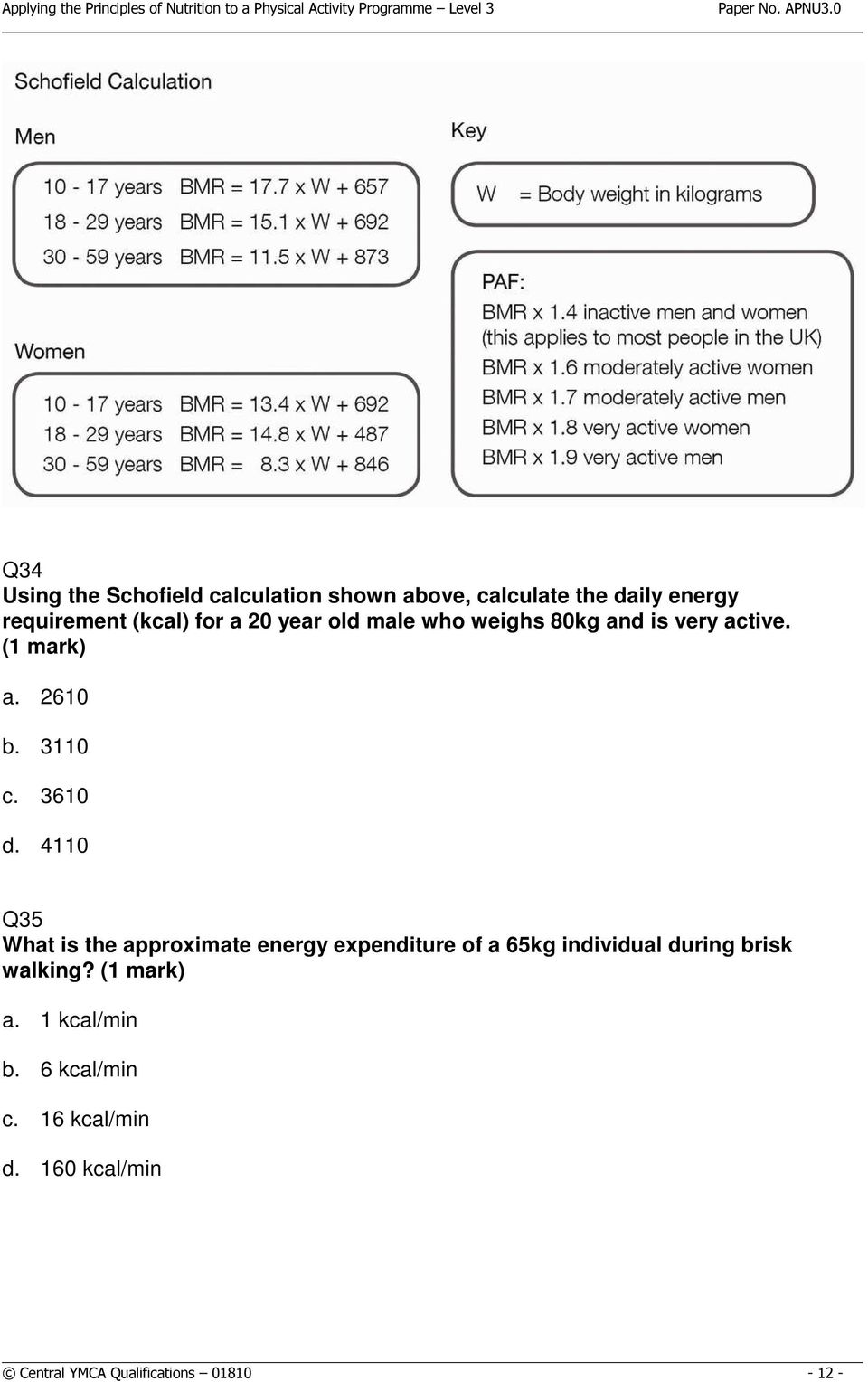 4110 Q35 What is the approximate energy expenditure of a 65kg individual during brisk walking?