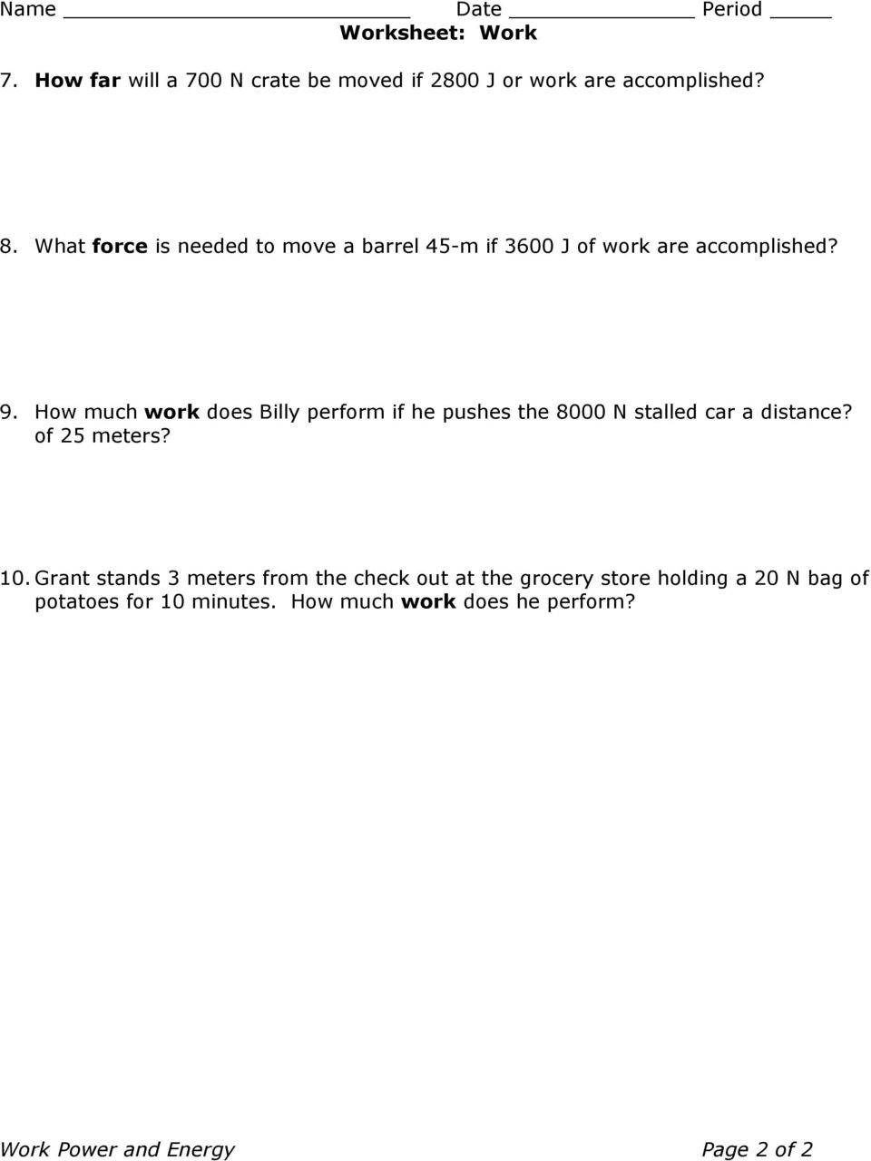 Name Period WORKSHEET KINETIC AND POTENTIAL ENERGY PROBLEMS 1 – Calculating Work Worksheet