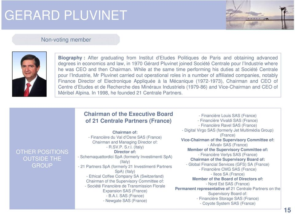 While at the same time performing his duties at Société Centrale pour l Industrie, Mr Pluvinet carried out operational roles in a number of affiliated companies, notably Finance of Electronique