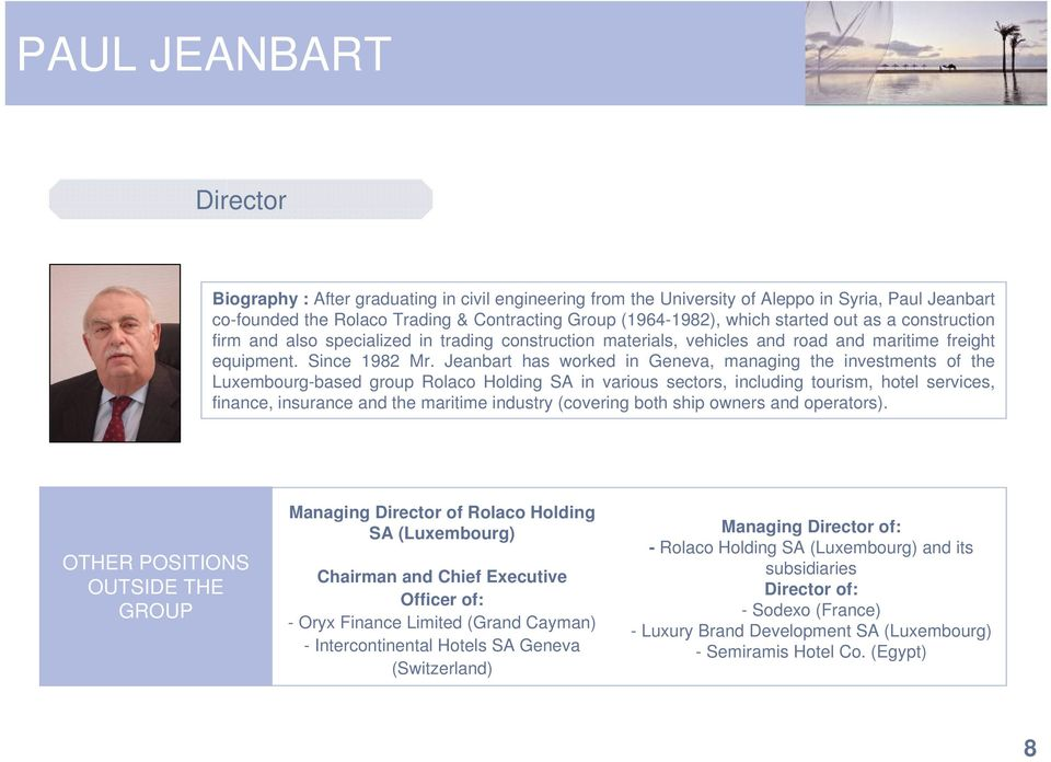 Jeanbart has worked in Geneva, managing the investments of the Luxembourg-based group Rolaco Holding SA in various sectors, including tourism, hotel services, finance, insurance and the maritime