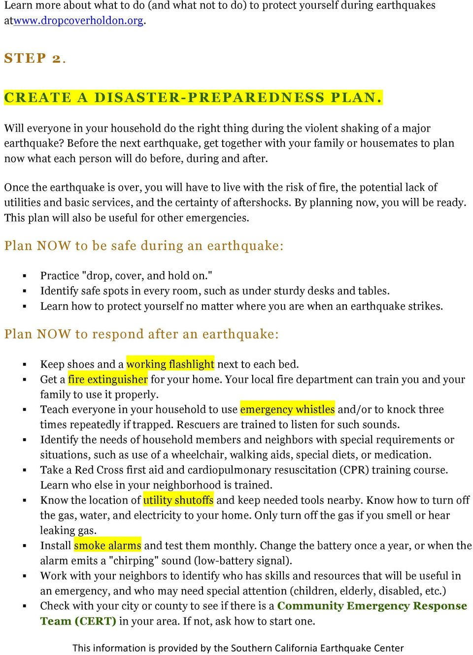 Before the next earthquake, get together with your family or housemates to plan now what each person will do before, during and after.