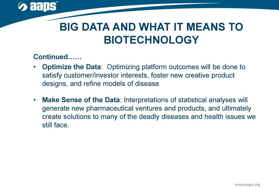 disease Make Sense of the Data: Interpretations of statistical analyses will generate new pharmaceutical