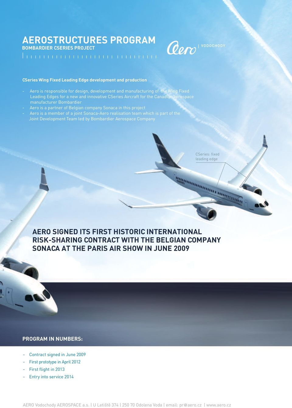 realisation team which is part of the Joint Development Team led by Bombardier Aerospace Company CSeries: fixed leading edge AERO SIGNED ITS FIRST HISTORIC INTERNATIONAL RISK-SHARING CONTRACT