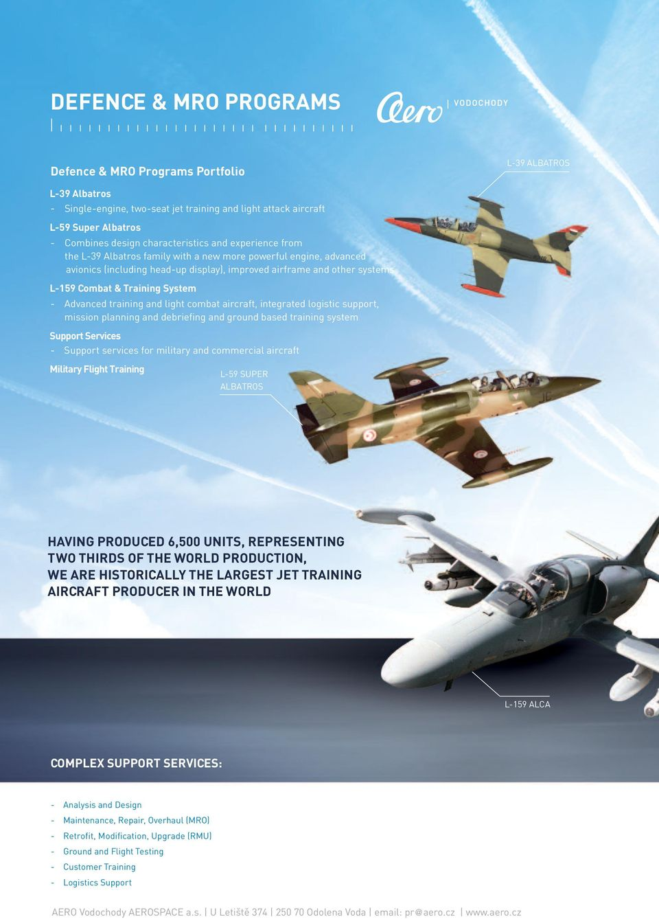 Training System - Advanced training and light combat aircraft, integrated logistic support, mission planning and debriefing and ground based training system Support Services - Support services for