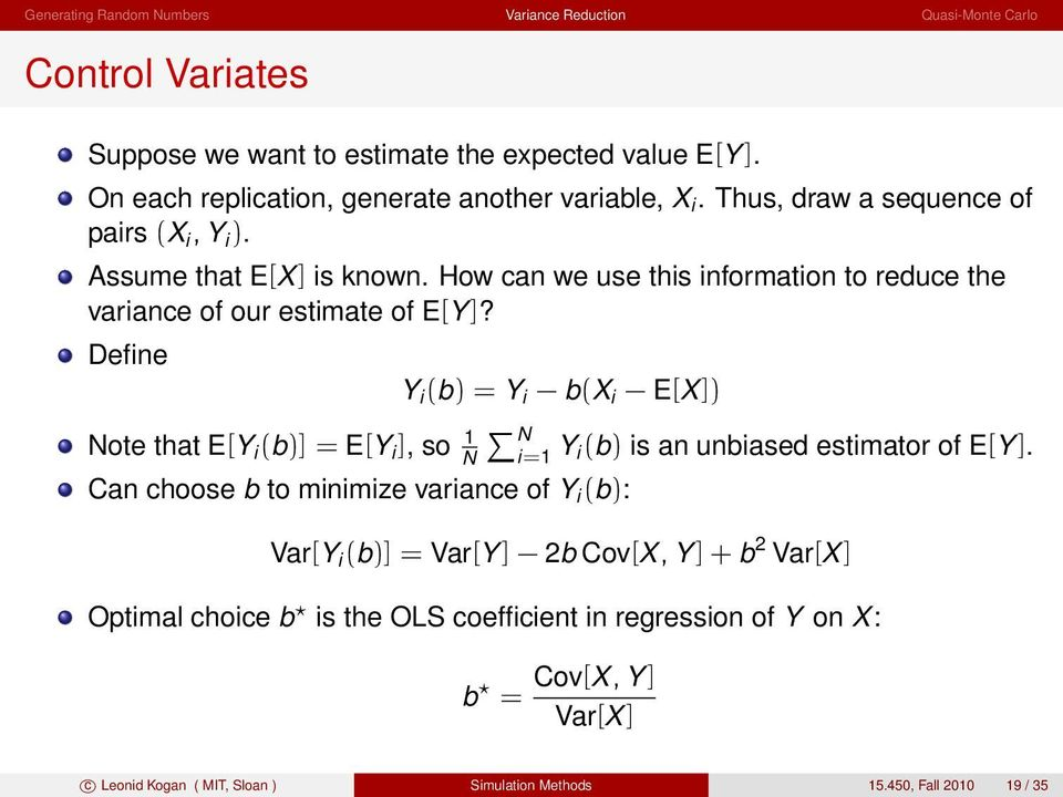 Define Y i (b) = Y i b(x i E[X ]) Note that E[Y i (b)] = E[Y i ], so 1 N in =1 Y i (b) is an unbiased estimator of E[Y ].