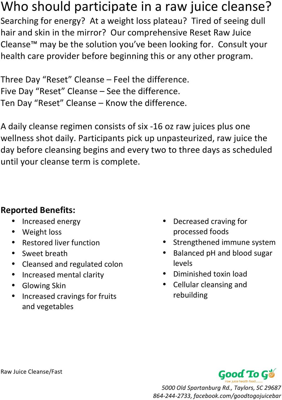 Three Day Reset Cleanse Feel the difference. Five Day Reset Cleanse See the difference. Ten Day Reset Cleanse Know the difference.