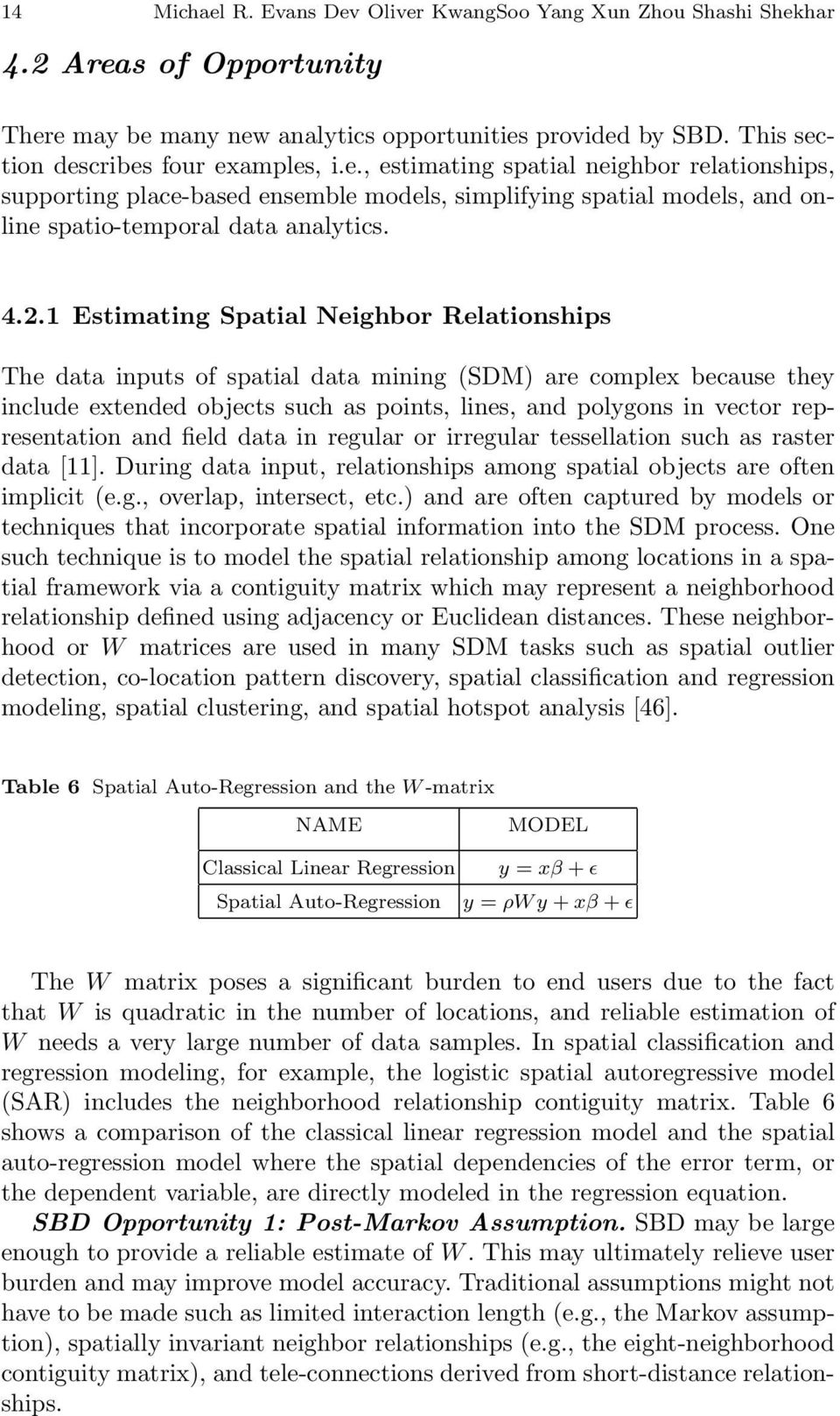 representation and field data in regular or irregular tessellation such as raster data [11]. During data input, relationships among spatial objects are often implicit (e.g., overlap, intersect, etc.