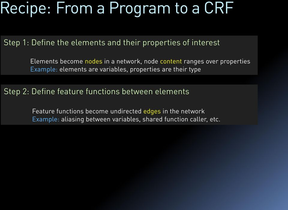 variables, properties are their type Step 2: Define feature functions between elements Feature