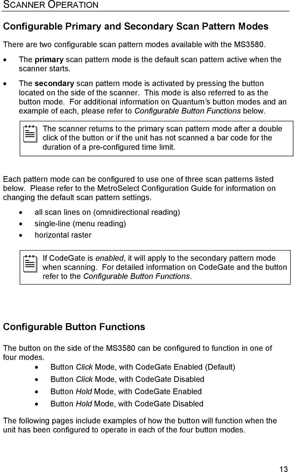 This mode is also referred to as the button mode. For additional information on Quantum s button modes and an example of each, please refer to Configurable Button Functions below.