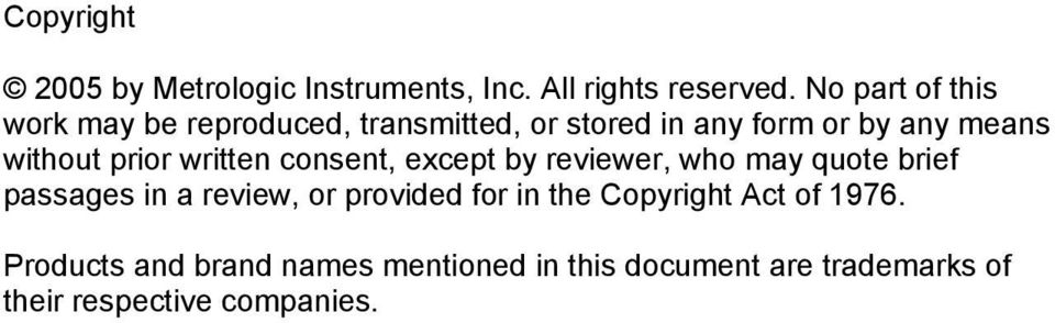 prior written consent, except by reviewer, who may quote brief passages in a review, or provided