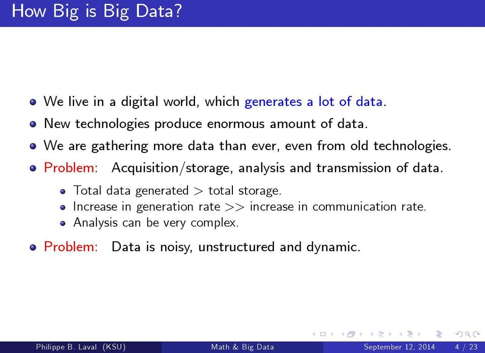 Problem: Acquisition/storage, analysis and transmission of data. Total data generated > total storage.