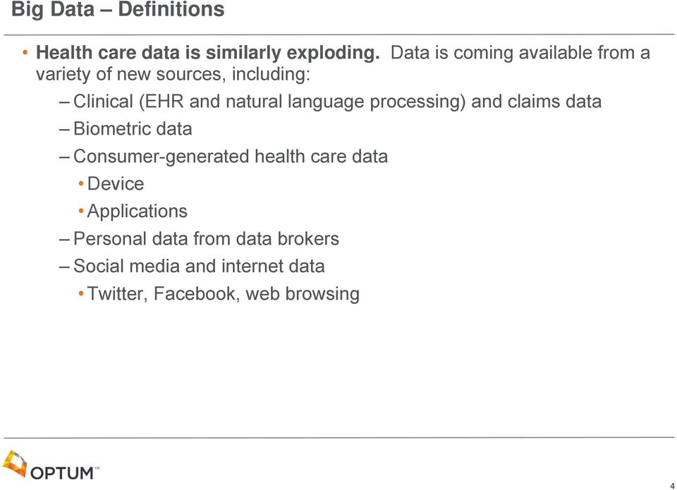 natural language processing) and claims data Biometric data Consumer-generated health