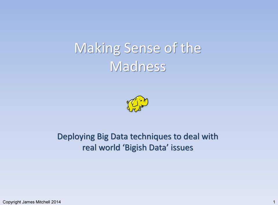 deal with real world Bigish Data