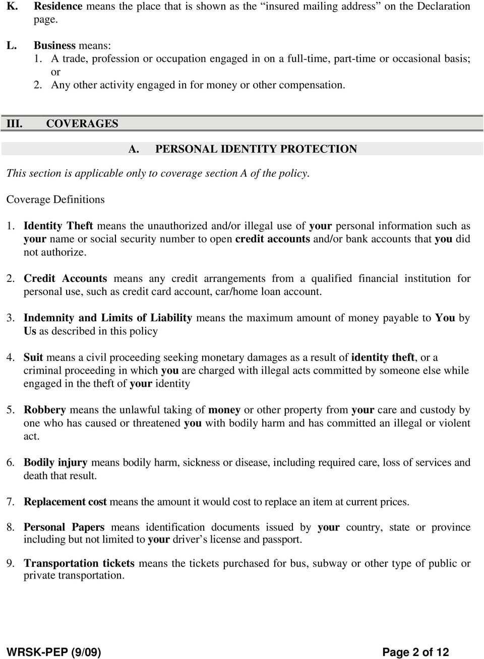 PERSONAL IDENTITY PROTECTION This section is applicable only to coverage section A of the policy. Coverage Definitions 1.