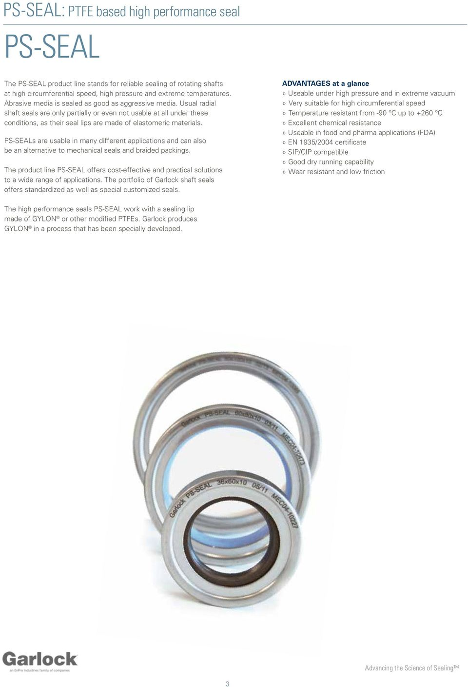 Usual radial shaft seals are only partially or even not usable at all under these conditions, as their seal lips are made of elastomeric materials.