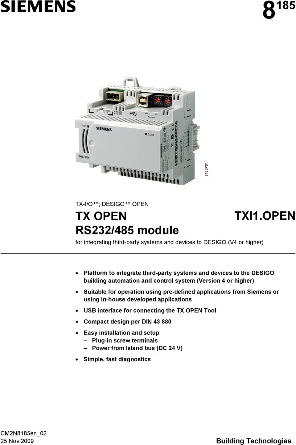 operation using pre-defined applications from Siemens or using in-house developed applications USB interface for connecting the TX OPEN Tool Compact