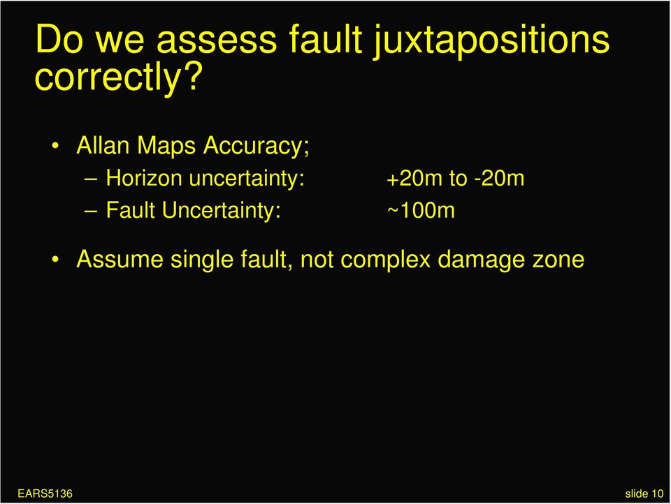 to -20m Fault Uncertainty: ~100m Assume single