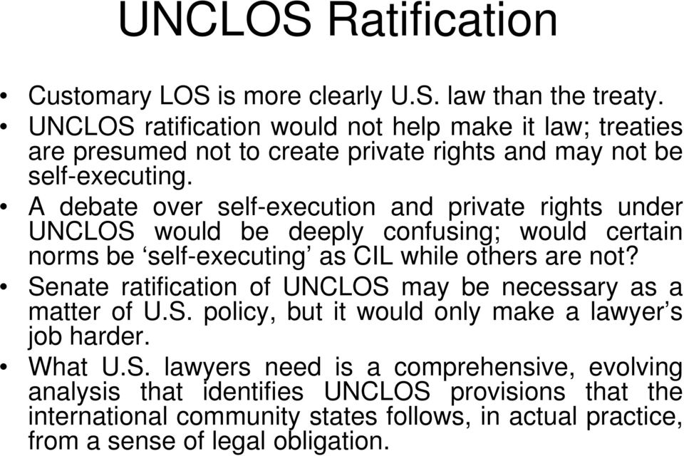 A debate over self-execution and private rights under UNCLOS would be deeply confusing; would certain norms be self-executing as CIL while others are not?