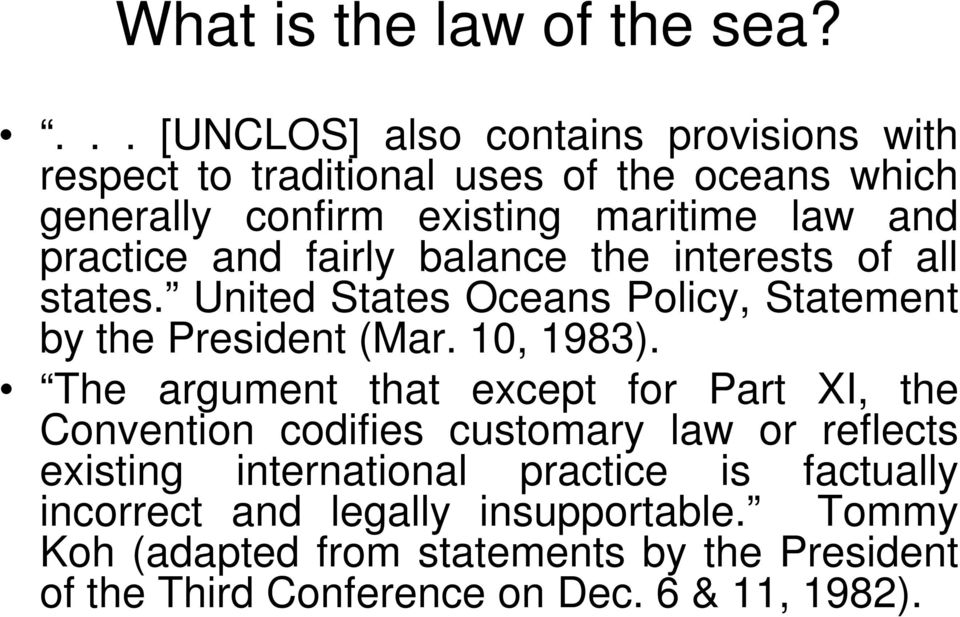 practice and fairly balance the interests of all states. United States Oceans Policy, Statement by the President (Mar. 10, 1983).