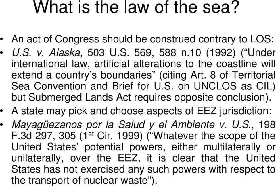 a Convention and Brief for U.S. on UNCLOS as CIL) but Submerged Lands Act requires opposite conclusion).