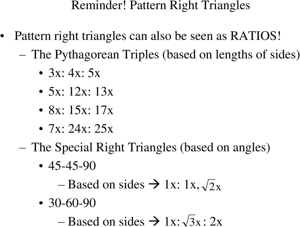 The Pythagorean Triples (based on lengths of sides) 3x: 4x: 5x 5x: 1x: 13x