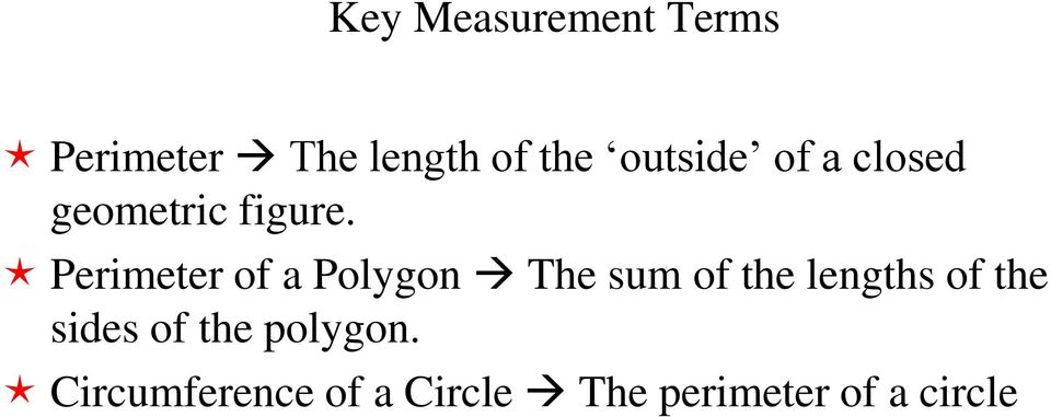 Perimeter of a Polygon The sum of the lengths of the