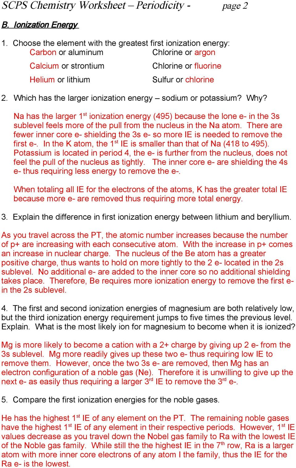 Which has the larger ionization energy sodium or potassium? Why?