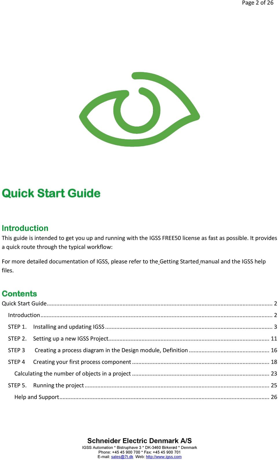 Contents Quick Start Guide... 2 Introduction... 2 STEP 1. Installing and updating IGSS... 3 STEP 2. Setting up a new IGSS Project.