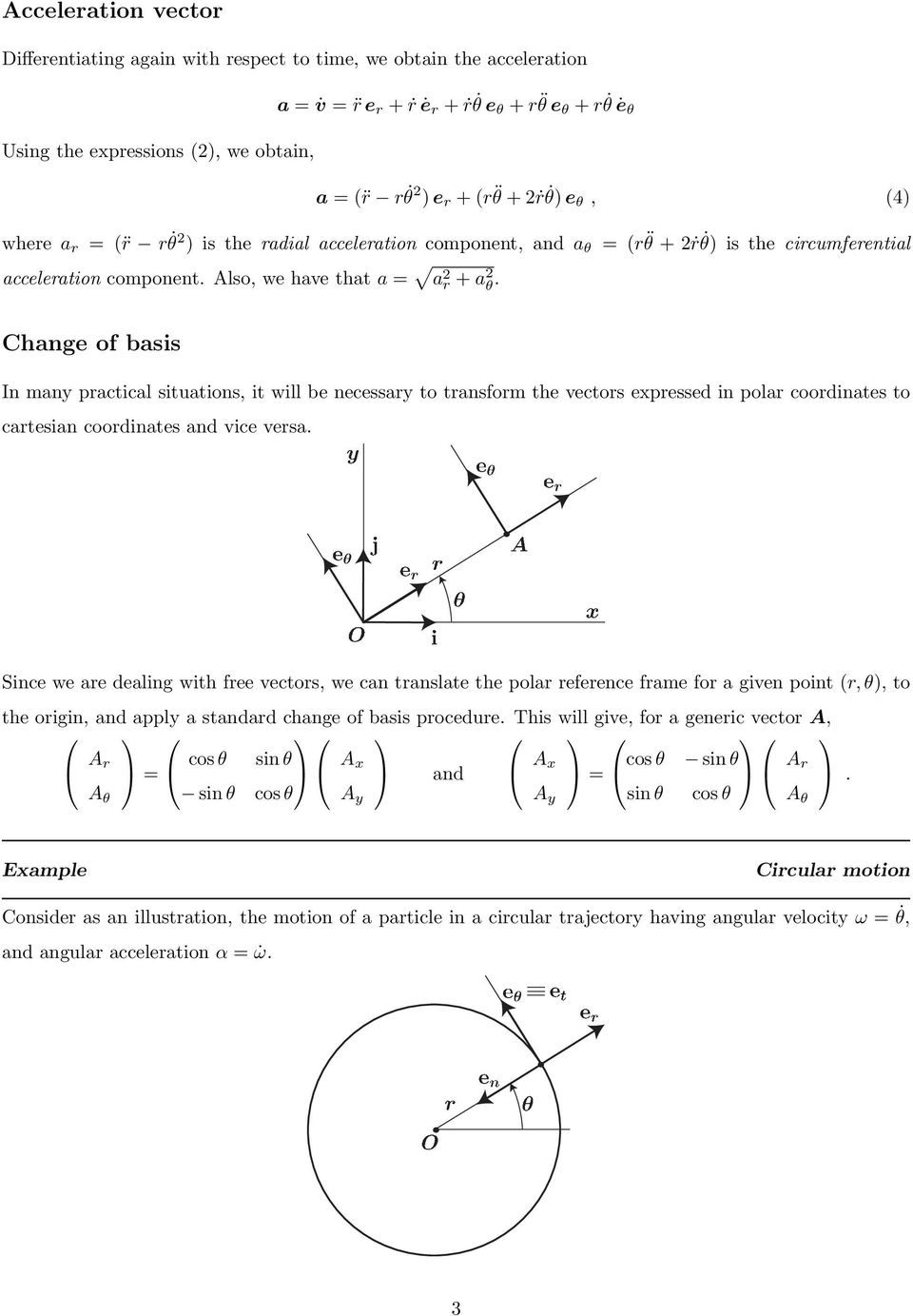 Change of basis In many practical situations, it will be necessary to transform the vectors expressed in polar coordinates to cartesian coordinates and vice versa.
