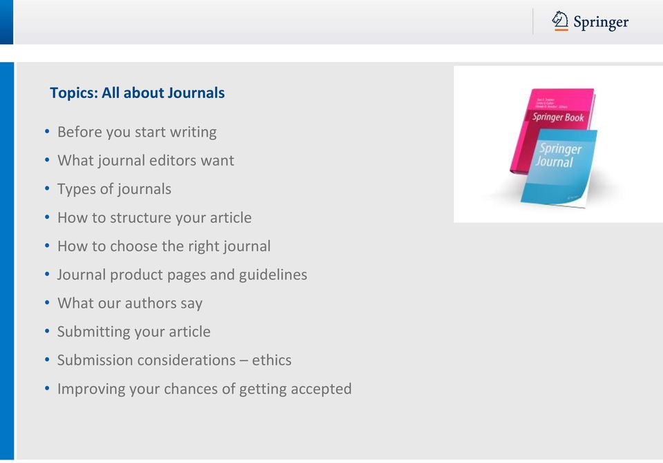 journal Journal product pages and guidelines What our authors say Submitting