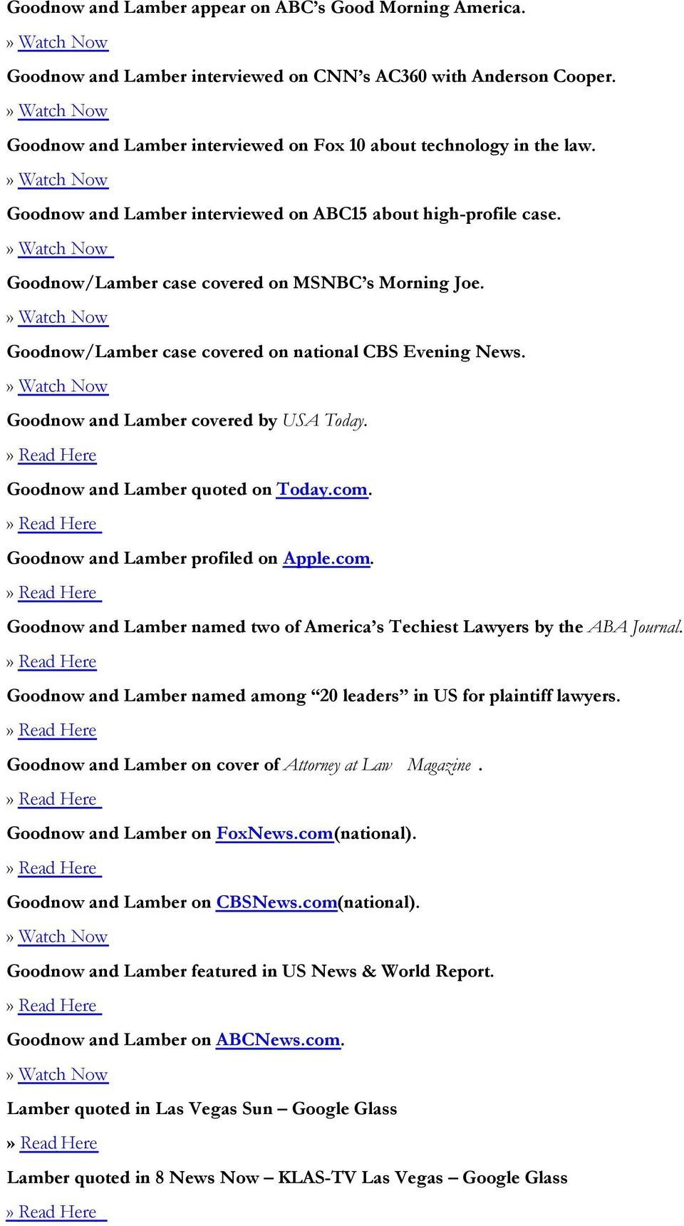 Goodnow and Lamber covered by USA Today. Goodnow and Lamber quoted on Today.com. Goodnow and Lamber profiled on Apple.com. Goodnow and Lamber named two of America s Techiest Lawyers by the ABA Journal.