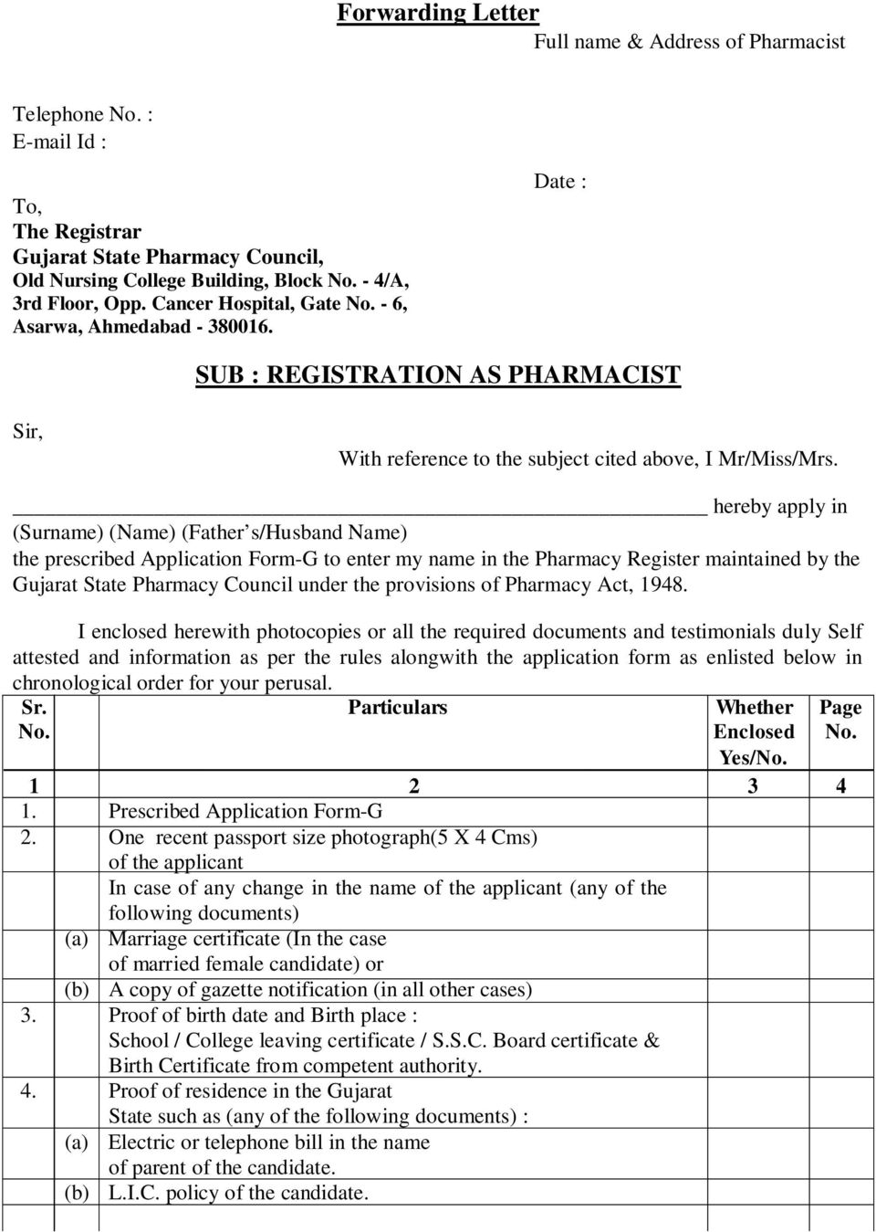 hereby apply in (Surname) (Name) (Father s/husband Name) the prescribed Application Form-G to enter my name in the Pharmacy Register maintained by the Gujarat State Pharmacy Council under the