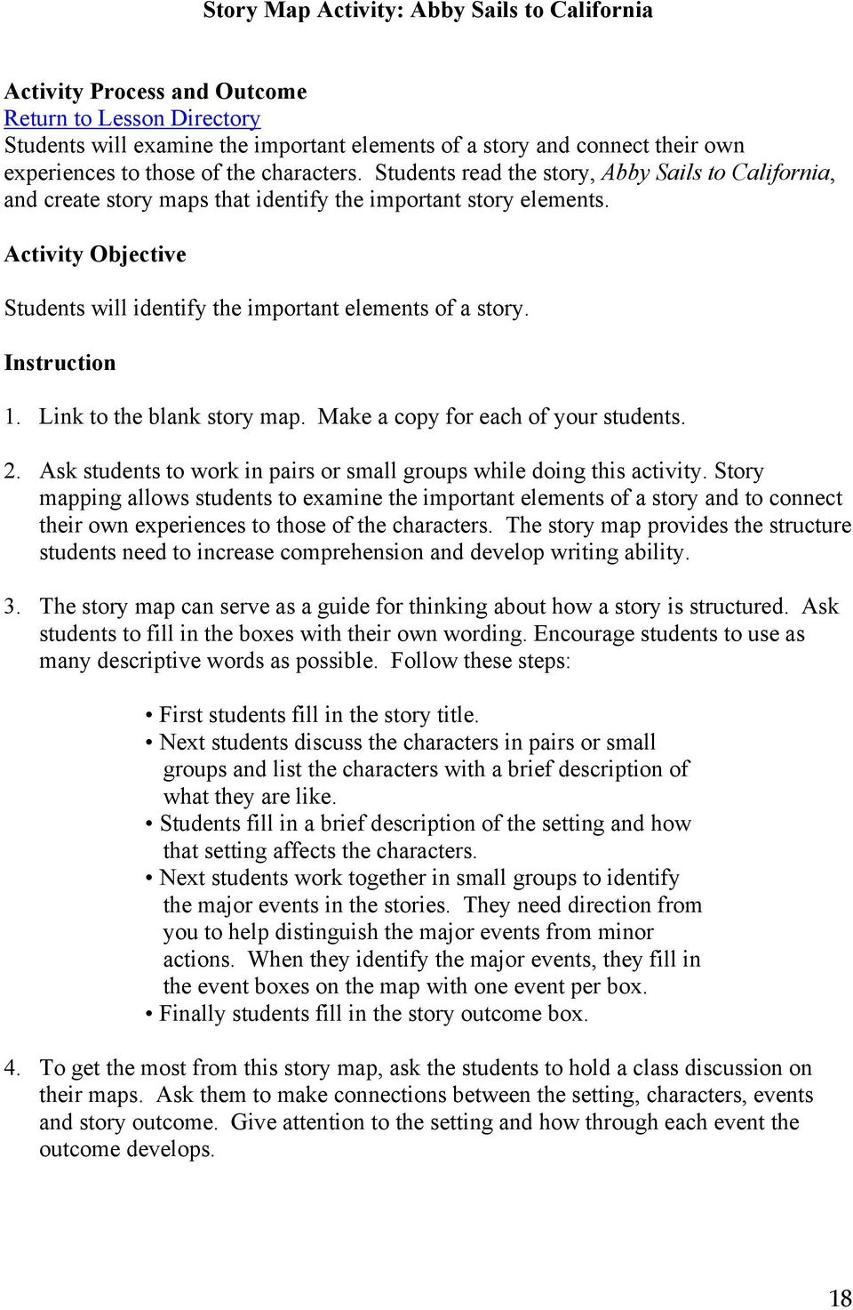 Activity Objective Students will identify the important elements of a story. Instruction 1. Link to the blank story map. Make a copy for each of your students. 2.