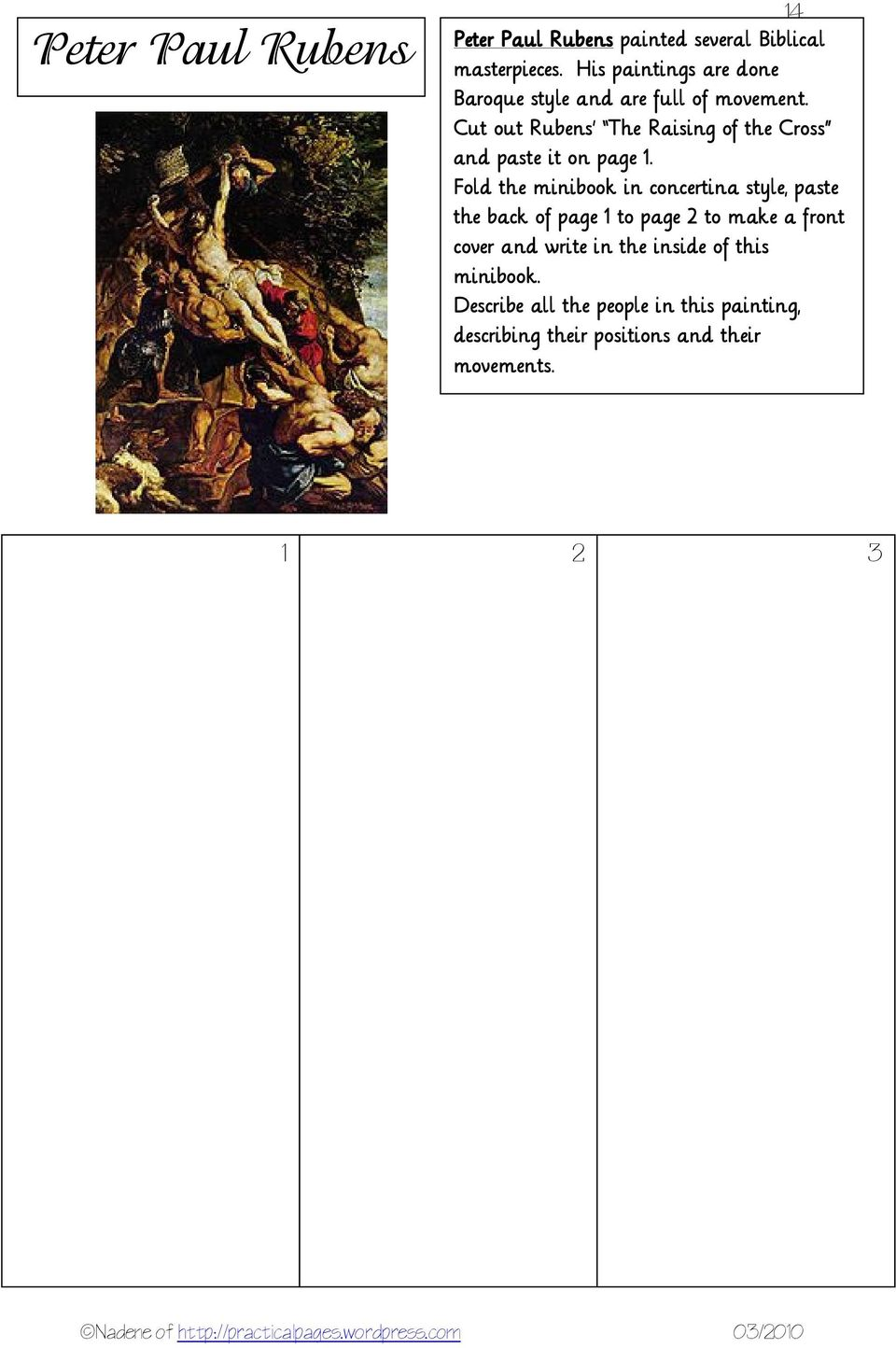Cut out Rubens The Raising of the Cross and paste it on page 1.