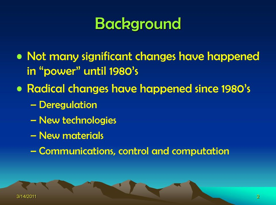 since 1980 s Deregulation New technologies New