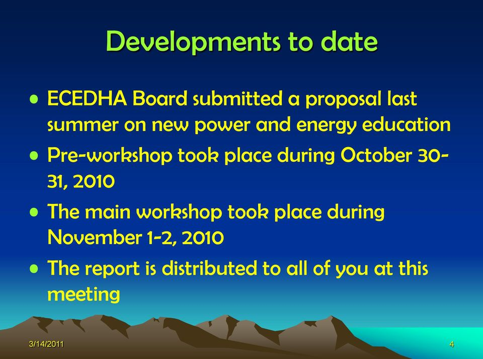October 30-31, 2010 The main workshop took place during November