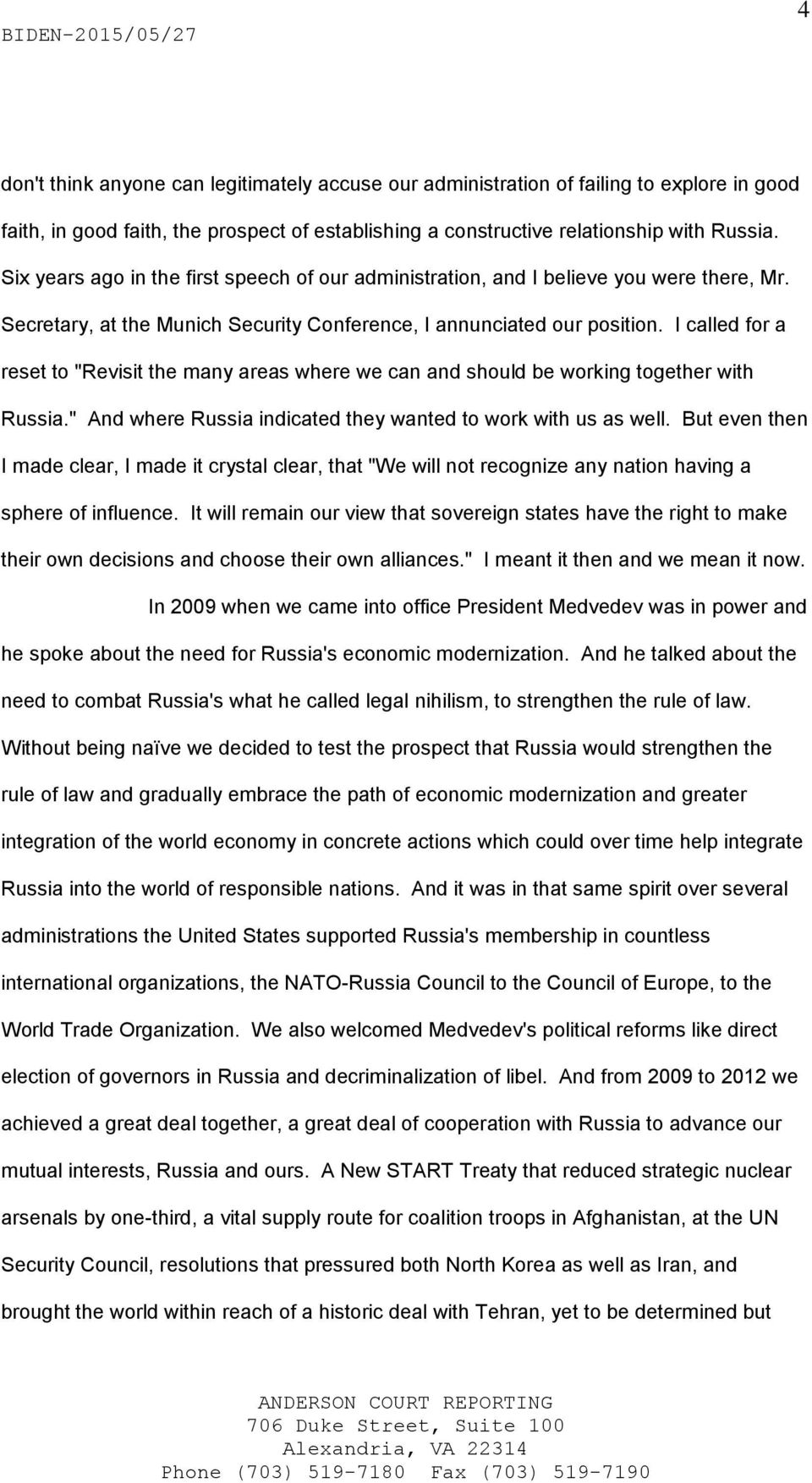 "I called for a reset to ""Revisit the many areas where we can and should be working together with Russia."" And where Russia indicated they wanted to work with us as well."