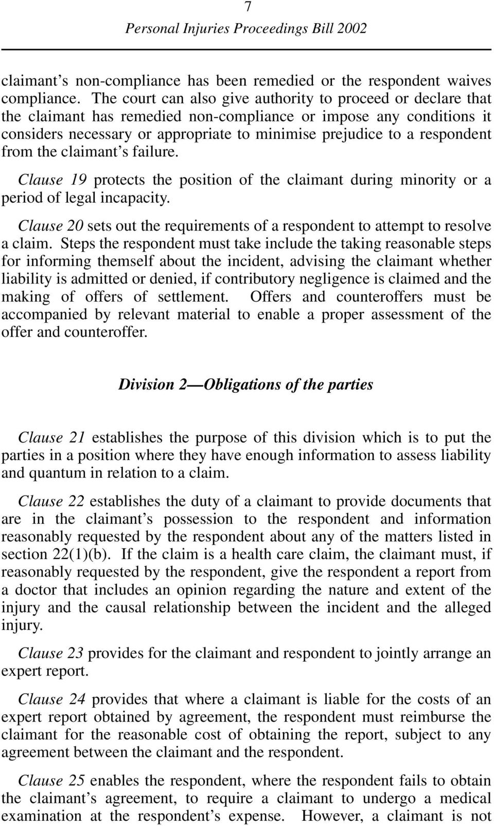 respondent from the claimant s failure. Clause 19 protects the position of the claimant during minority or a period of legal incapacity.