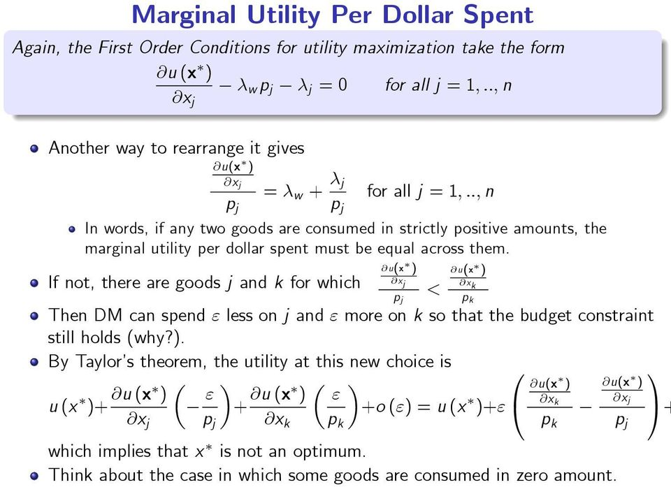 ., n p j p j In words, if any two goods are consumed in strictly positive amounts, the marginal utility per dollar spent must be equal across them.
