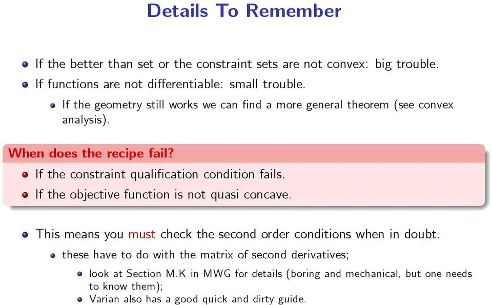 If the constraint qualification condition fails. If the objective function is not quasi concave.