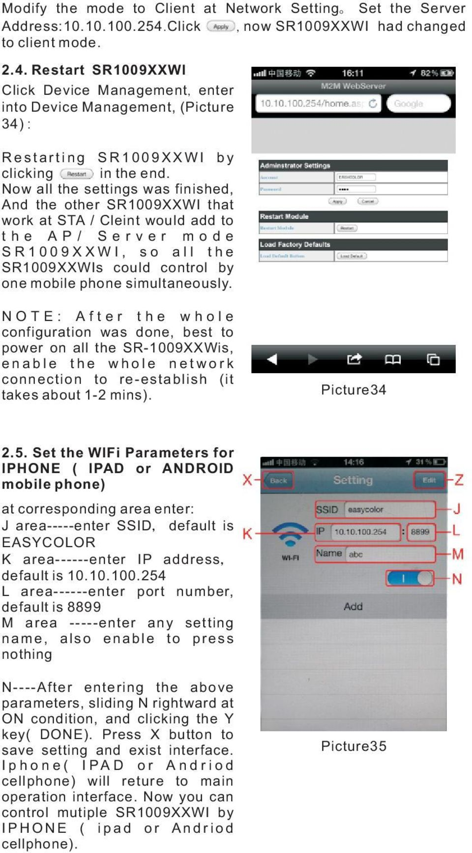 Multiple connections for SR1009XXWI& Iphone (Ipad or Android