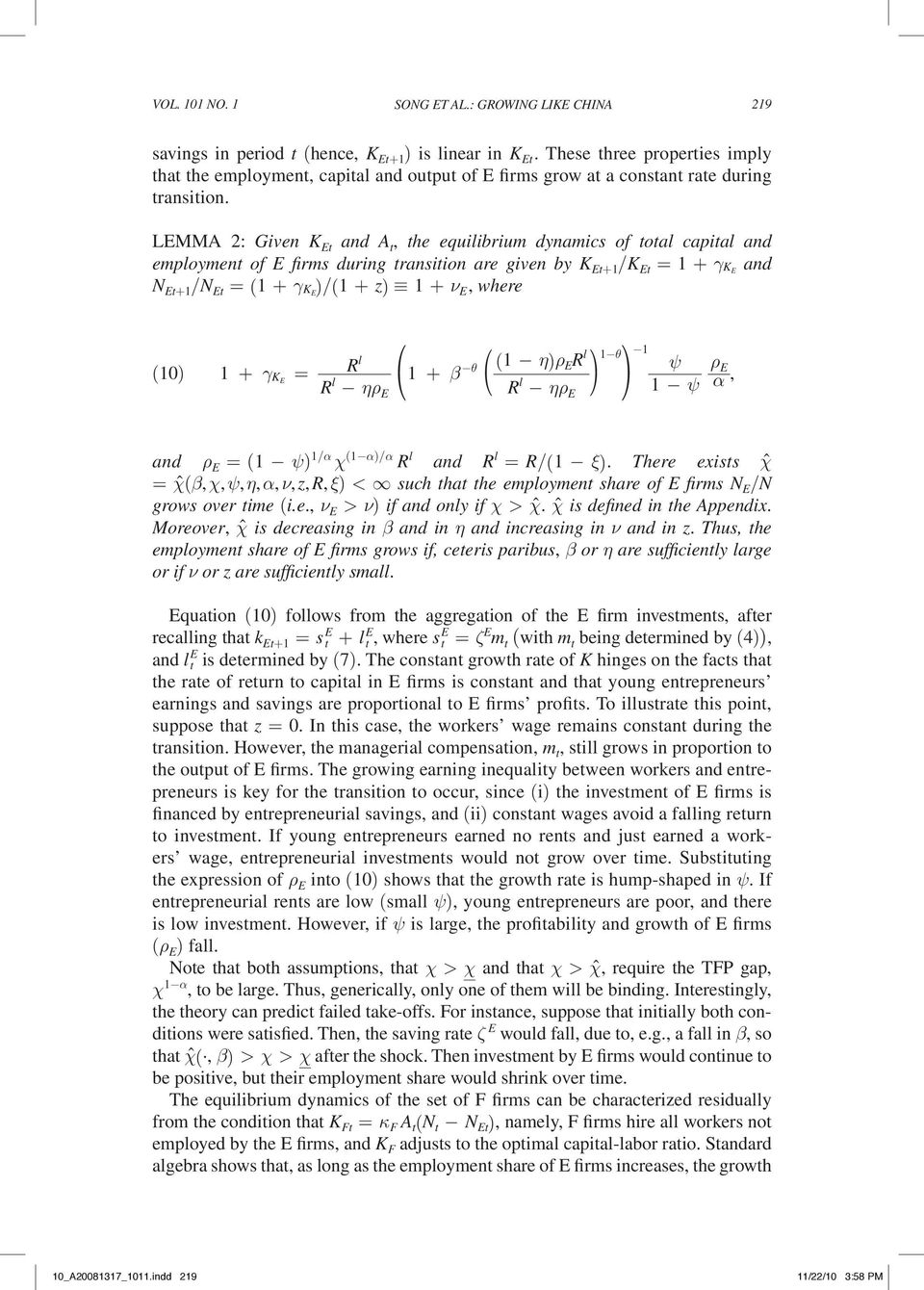Lemma 2: Given K Et and A t, the equilibrium dynamics of total capital and employment of E firms during transition are given by K Et+1 / K Et = 1 + γ K E and N Et+1 / N Et = (1 + γ K E ) / (1 + z) 1